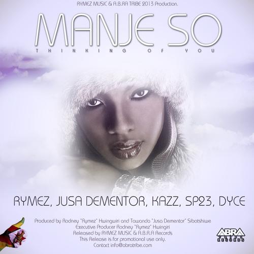 Manje So Rymez Jusa Dementor Kazz SP23 Dyce (Produced by Rymez & Jusa Dementor)