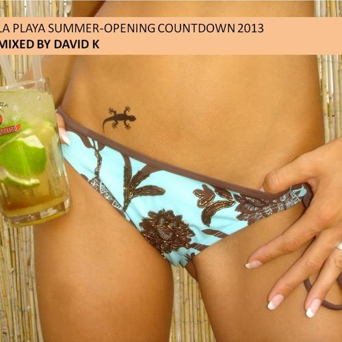 LA PLAYA SUMMER-OPENING COUNTDOWN 2013 MIXED BY DAVID K