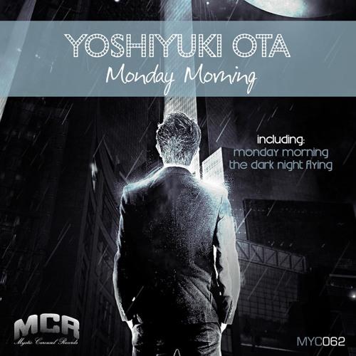 Yoshiyuki Ota - Monday Morning (Original Mix) CUT preview {forthcoming on MCR}