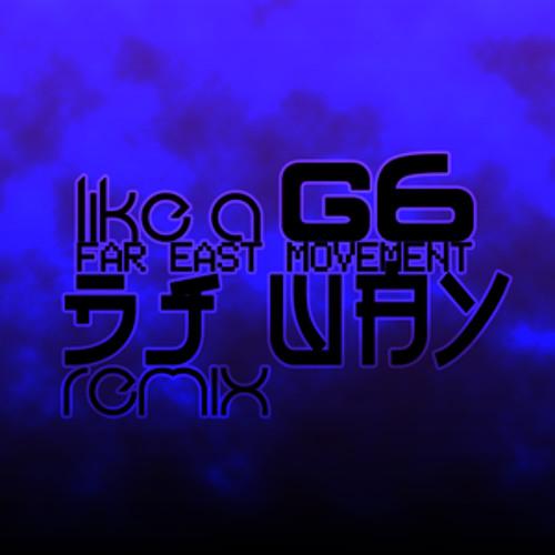 Far east movement ~ Like a G6 Remix Instrument VS Vocal