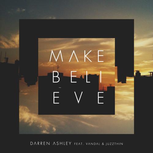 Make Believe feat. Vandal & Juzzthin