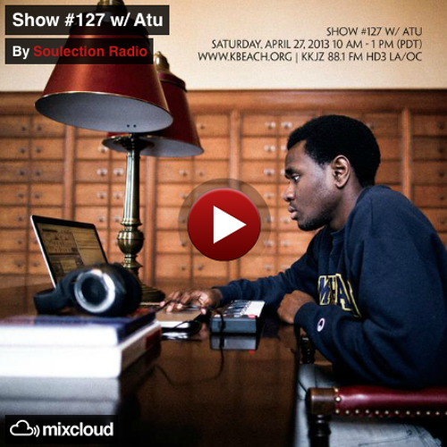 Atu - Live on Soulection Radio Show #127
