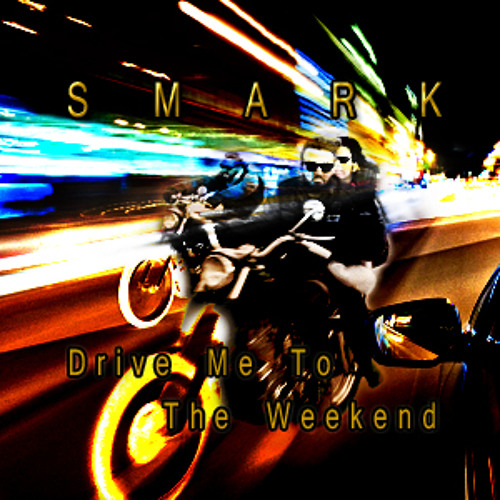 """Drive Me To The Weekend"" - © by Smark"