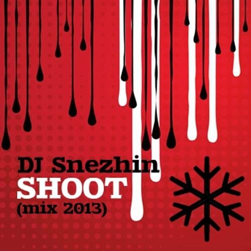 DJ Snezhin-SHOOT (mix 2013)