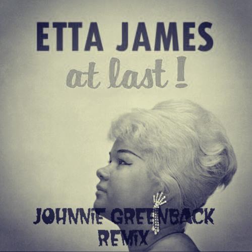 Etta James - At Last (Johnnie Greenback Remix) Free Download