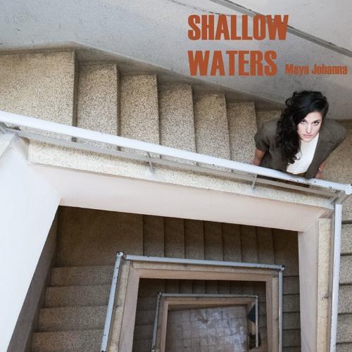 Maya Johanna - Shallow Waters