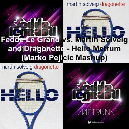 Hello Metrum (Marko Pejicic Mashup) - FREE DOWNLOAD