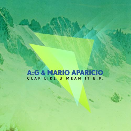 A:G & MARIO APARICIO: Clap Like U Mean It (Auxiliary Tha Masterfader Remix) [RGL012-2]