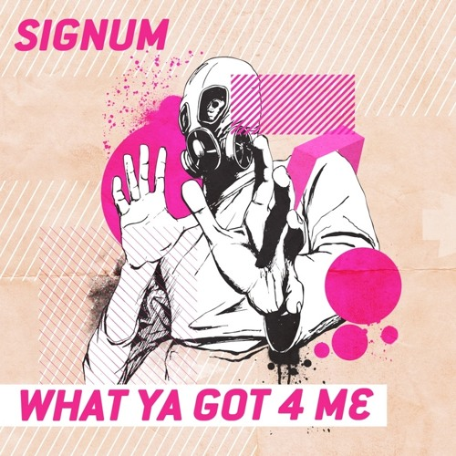 Signum-What ya got 4 me(Chris Playle Remix)