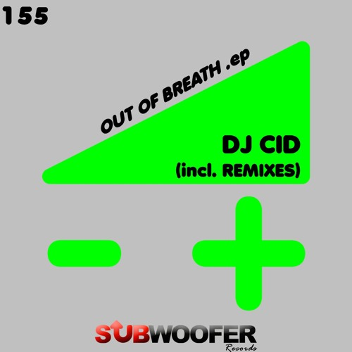 [SUB155] Dj Cid - Out of Breath (Original Mix)