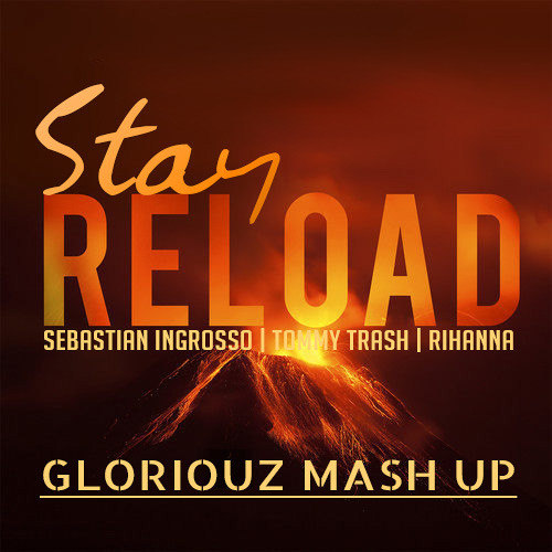 GLORiOUZ - Stay Reload (MashUp) - Preview (DL Link in the Description)