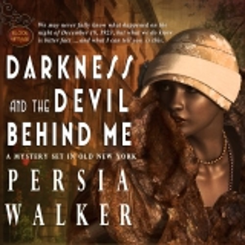 Preview: Darkness and the Devil Behind Me- written by Persia Walker, narrated by Marti Dumas