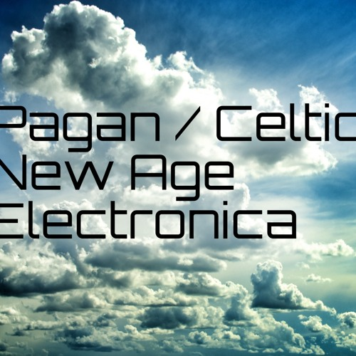Pagan / Celtic / New Age Electronica