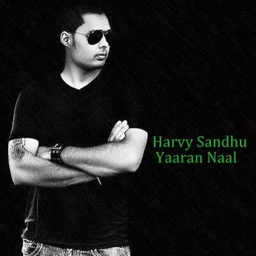 Harvy Sandhu - Yaaran Naal