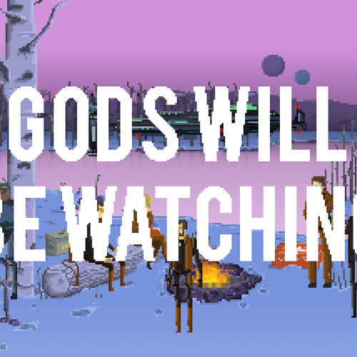 Gods Will Be Watching LD Theme