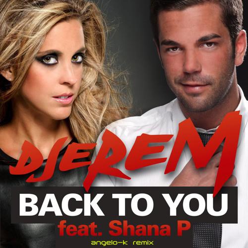 Djerem feat. Shana P - Back To You (Angelo-K Remix) [Free Download]