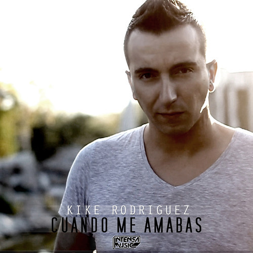 Kike Rodriguez - Cuando Me Amabas (Dany Rojas Remix) Preview