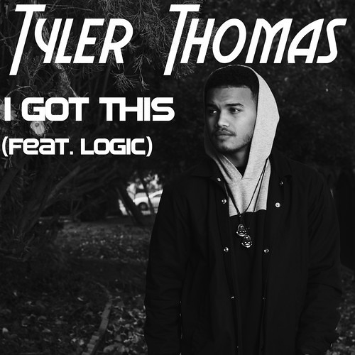 Tyler Thomas - I Got This Ft. Logic