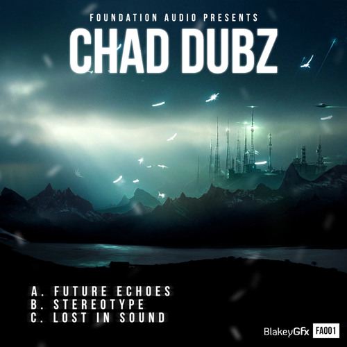 Chad Dubz - Future Echoes / Stereotype / Lost In Sound (FA001) [FKOF Promo]
