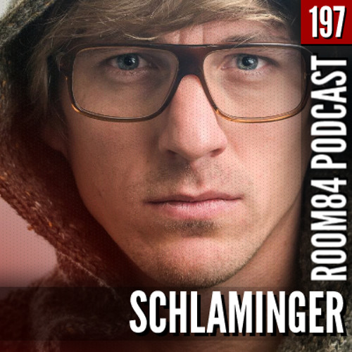 R84 PODCAST197: SCHLAMINGER
