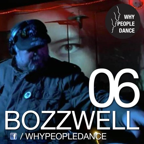 Bozzwell Whypeopledance Podcast 06