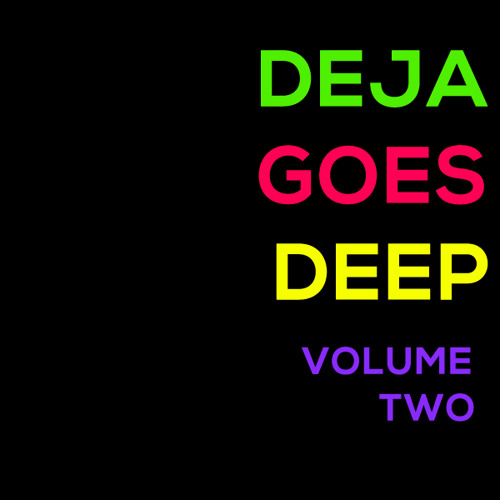 Deja Goes Deep Vol. 2