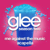 "Glee, ""Me Against The Music"" (Acapella)"