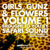 SAFARi SOUND - GiRLS, GUNZ AND FLOWERS VOL. 1