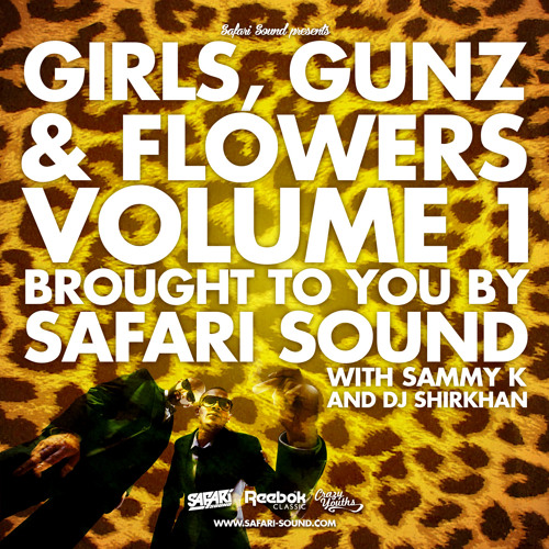 SAFARi SOUND - GiRLS, GUNZ AND FLOWERS VOL. 1