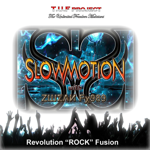 "ZШΣΛИ Fχ989 (SlowMotion band) - Revolution ""ROCK"" Fusion ²º¹³ (without Vocals & Lyrics) ♫SOULDANCE♪"