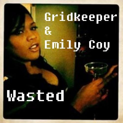 Gridkeeper & Emily Coy - Wasted (Original, Radio Edit)
