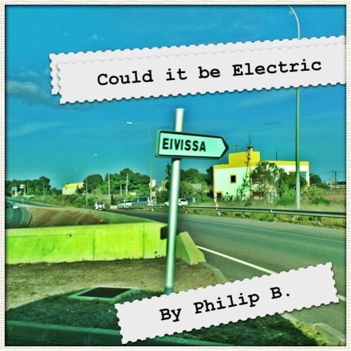 Could it be Electric by The Philip B