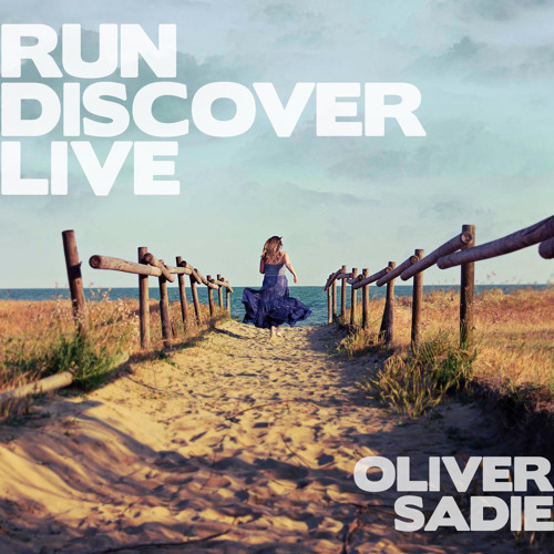 Oliver Sadie — Run, Discover, Live