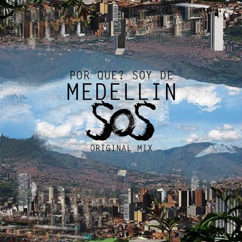 SOS - Por Que Soy de Medellin(808 Sub Bass Kick)