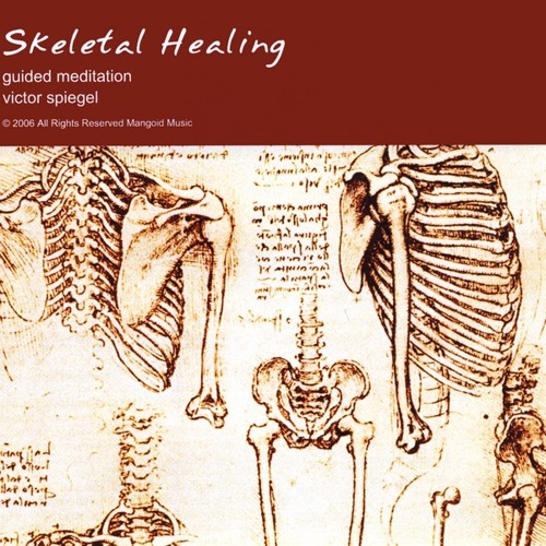 Skeletal Healing: Guided Visualization