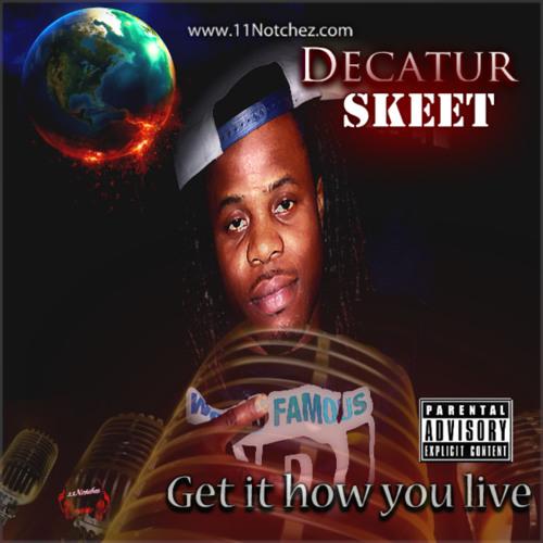 Decatur Skeet - Get it how you live