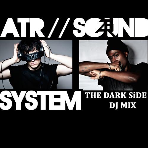 "ATR SoundSystem ""The Dark Side DJ Mix"""