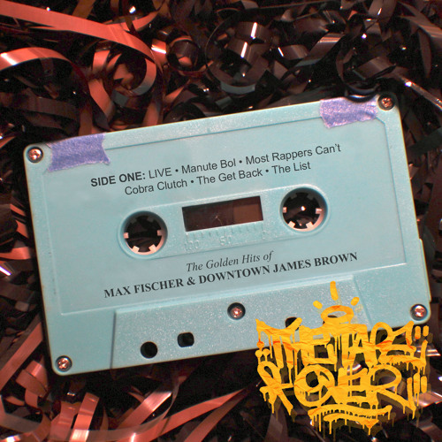 Max Fischer & Downtown James Brown - The Tape Over