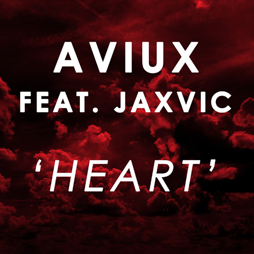 Aviux Ft. Jaxvic - Heart (Original Mix)