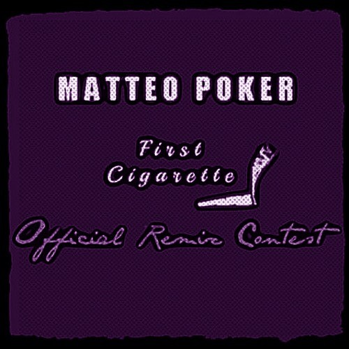 Matteo Poker - First Cigarrete (Purpura rmx)