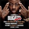 Bugatti (Remix) feat. K. Marvel, Meek Mill, T.I., Wiz Khalifa, Birdman, French Montanna & 2 Chainz