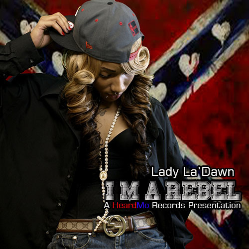 I'm a Rebel by Lady La'Dawn