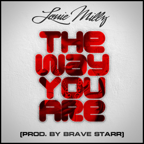 The Way You Are (Prod. Brave Starr)