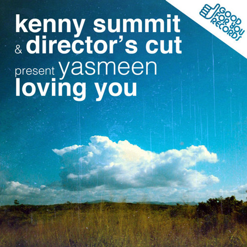 Kenny Summit & Directors Cut Feat Yasmeen - Loving You (Dave Mayer & Husky Dub)