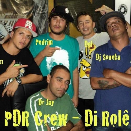 PDR Crew -  Di Rolê part. Deejay Soneka