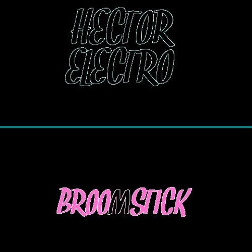 Broomstick-HECTORELECTRO(Original Mix)
