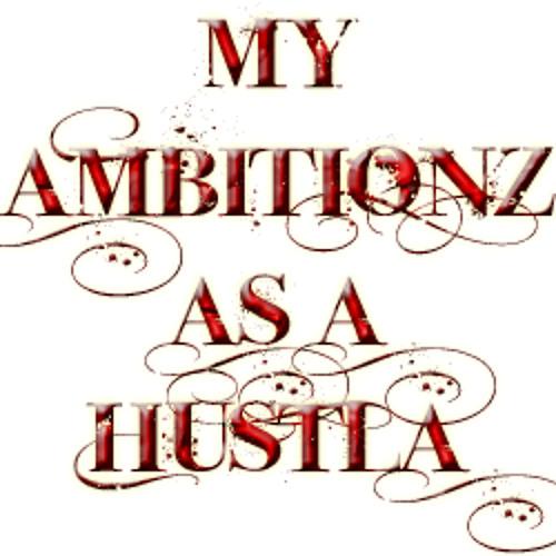 Hustla's Ambition