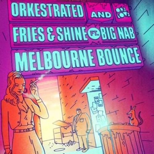 Orkestrated, Fries & Shine ft. Big Nab - Melbourne Bounce [ONELOVE]