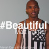 #Beautiful (Mariah Carey & Miguel Cover Medley)