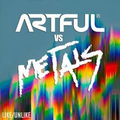Artful Vs Metals - Like Unlike (Matt Watkins Bootleg) FREE DOWNLOAD